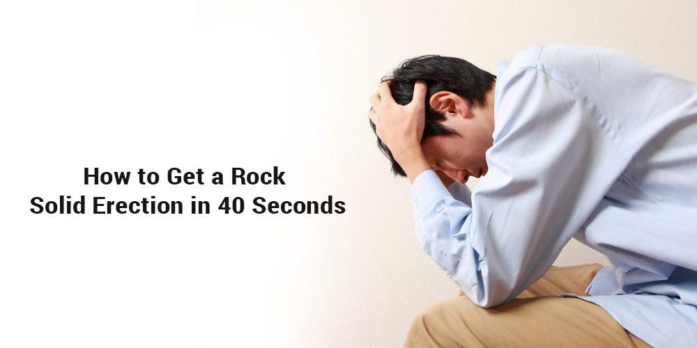 Get a Rock Solid Erection