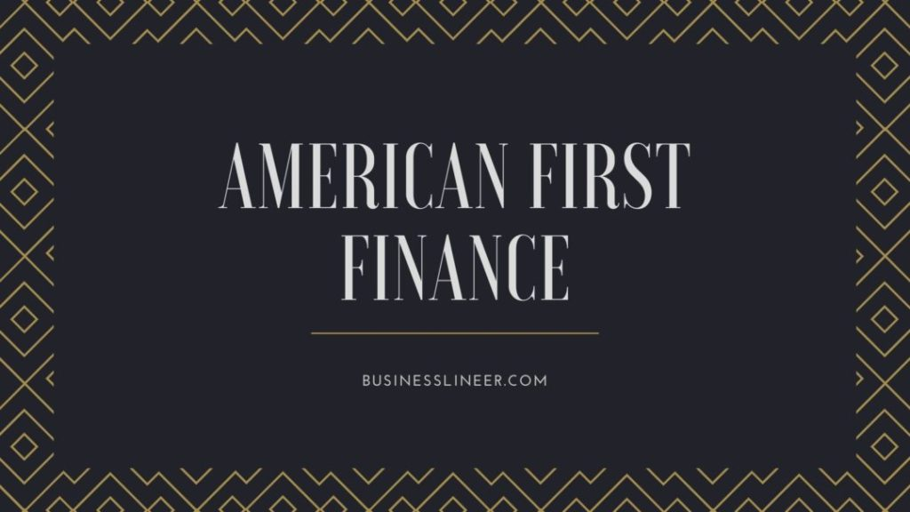 What is American First Finance?